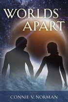 Worlds Apart by Connie V. Norman