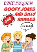 365 Goofy Jokes and Silly Riddles for Kids ec5c347f-7d9c-40e7-80df-880c91f8c644