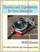 Theories and Experiments for Gyro Monorails de MORI Hiroshi