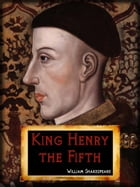 King Henry The Fifth by William Shakespeare