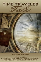 Time Traveled Tales: Volume 1 by Jean Rabe