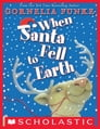 When Santa Fell To Earth Cover Image