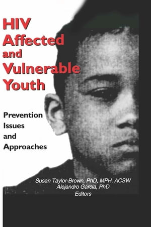 HIV Affected and Vulnerable Youth Prevention Issues and Approaches