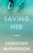 Saving Her by Christian McPherson