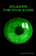 Drakes: The Five Eyes by James Milne