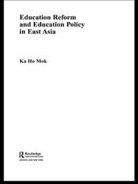 Education Reform and Education Policy in East Asia