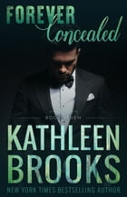 Forever Concealed: Forever Bluegrass #6 by Kathleen Brooks