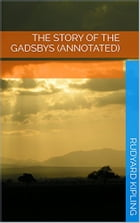 The Story of the Gadsbys (Annotated) by Rudyard Kipling