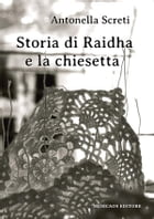 Storia di Raidha e la chiesetta by Antonella Screti