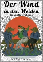 Der Wind in den Weiden: Mit Zeichnungen by Kenneth Grahame