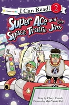 Super Ace and the Space Traffic Jam by Cheryl Crouch