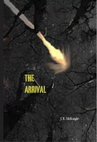 The Arrival by J.E. McKnight