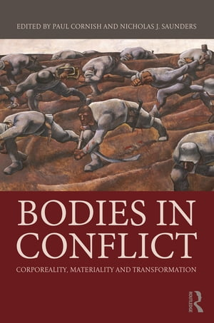 Bodies in Conflict Corporeality,  Materiality,  and Transformation