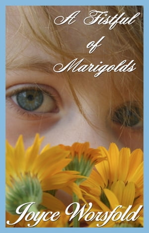 A Fistful of Marigolds