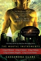 Cassandra Clare: The Mortal Instruments Series (5 books): City of Bones; City of Ashes; City of Glass; City of Fallen Angels, City of Lost Souls by Cassandra Clare