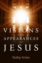 Visions and Appearances of Jesus
