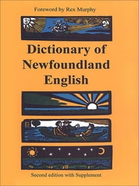 Dictionary of Newfoundland English: Second Edition with supplement