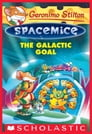 The Galactic Goal (Geronimo Stilton Spacemice #4) Cover Image