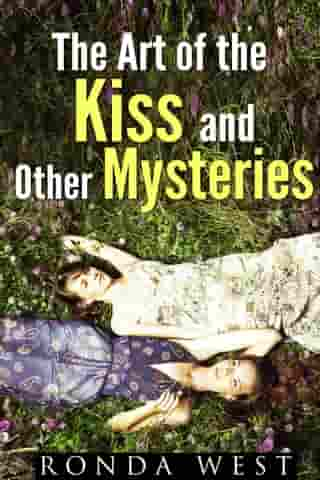 The Art of the Kiss and Other Mysteries: A Happy Crazy Love Novel Mystery Thriller Series