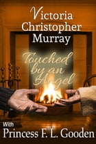 Touched By An Angel by Victoria Christopher Murray,