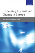 Explaining Institutional Change in Europe by Adrienne Heritier