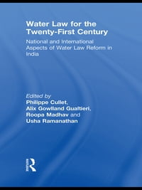 Water Law for the Twenty-First Century: National and International Aspects of Water Law Reform in…