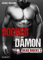 Rocker Dämon. Dead Riders 2 by Bärbel Muschiol