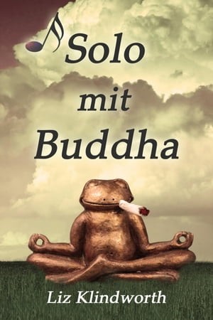 Solo mit Buddha by Liz Klindworth