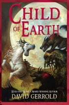 Child of Earth by David Gerrold
