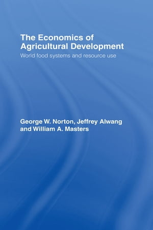 The Economics of Agricultural Development World Food Systems and Resource Use