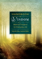 Handbook to Wisdom, eBook: Biblical Insights for Everyday Life