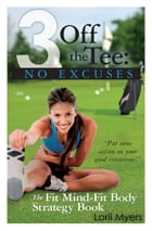 No Excuses: The Fit Mind - Fit Body Strategy Book by Lorii Myers