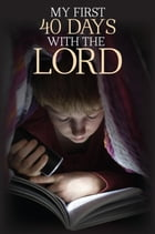My First 40 Days with the Lord by Robert Wolff