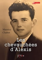Les Chevauchées d'Alexis by Maurice Chabot
