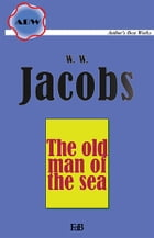 The old man of the sea by William Wymark Jacobs