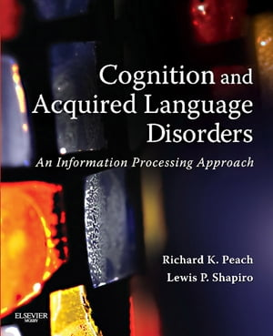Cognition and Aquired Language Disorders An Information Processing Approach