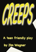 Creeps by Jim Wagner