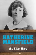 At The Bay: Short Story by Katherine Mansfield