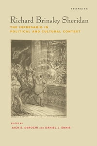 Richard Brinsley Sheridan: The Impresario in Political and Cultural Context