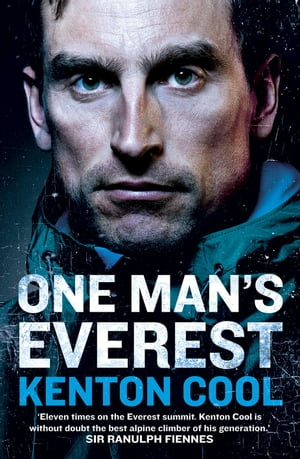One Man?s Everest The Autobiography of Kenton Cool