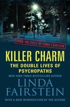 Killer Charm: The Double Lives of Psychopaths by Linda Fairstein