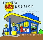 The Big Gas Station: Michael David Learn To Read for kids by Michael David