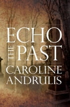 Echo the Past by Caroline Andrulis