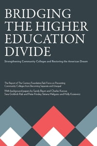 Bridging the Higher Education Divide: Strengthening Community Colleges and Restoring the American…