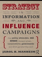 Strategy in Information and Influence Campaigns: How Policy Advocates, Social Movements, Insurgent…