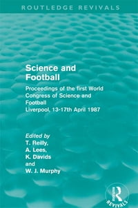 Science and Football (Routledge Revivals): Proceedings of the first World Congress of Science and…