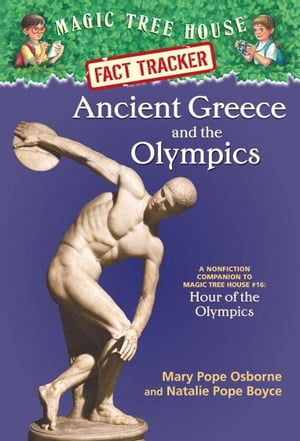 Ancient Greece and the Olympics A Nonfiction Companion to Magic Tree House #16: Hour of the Olympics