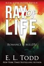 Ray of Life (Ray #7): Ray, #7 by E. L. Todd