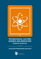 Technological culture, science and innovation: Trends in technology by Julio E. Rubio