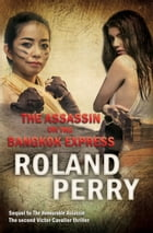 The Assassin on the Bangkok Express by Roland Perry